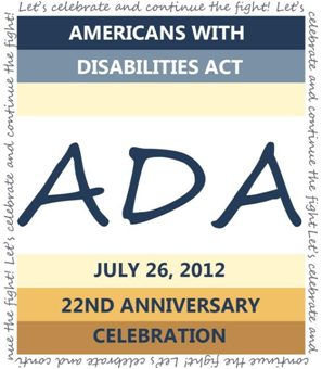 Graphic honoring the 22nd Anniversary of the Americans with Disabilities Act (ADA)