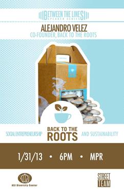 Poster promoting the speaking event with Alejandro Velez, co-founder of Back to the Roots.