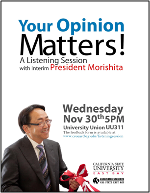 CSUEB students are invited to share feedback with Interim CSUEB President Morishita on Nov. 30. (Photo: ASI)