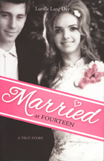 Photo of the book Married at Fourteen by Lucille Lang Day who will speak at CSUEB on Feb. 6.