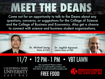 "Promotional flyer showing CSUEB Deans Jagdish Agrawal and Michael Leung for a  ""Meet the Deans"" event on Novmeber 7 at the CSUEB Hayward campus."